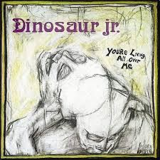 My Vinyl Revolution_– dinosaur jr - youre living all over me
