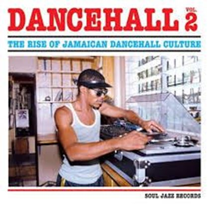 Various Artists - Dancehall Volume 2 (The Rise Of Jamaican Dancehall  Culture) -2LP - Soul Jazz Records