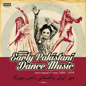 Various - More Early Pakistani Dance Music – LP - from early 45s - 1966-78