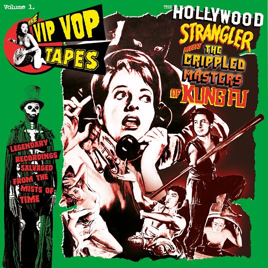 Various - Vip Vop Tapes Vol 1 - Hollywood Strangler meets the Crippled Masters of Kung Fu - LP